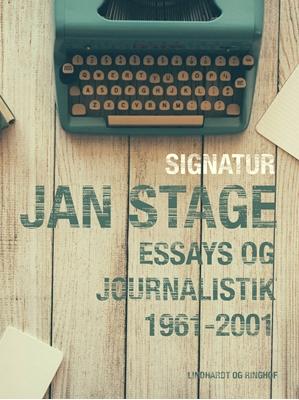 Signatur: Jan Stage. Essays og journalistik 1961-2001 Jan Stage 9788711463611