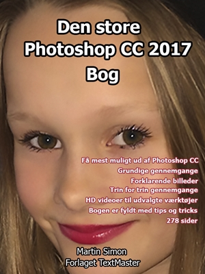 Den store Photoshop CC 2017 bog Martin Simon 9788793170407