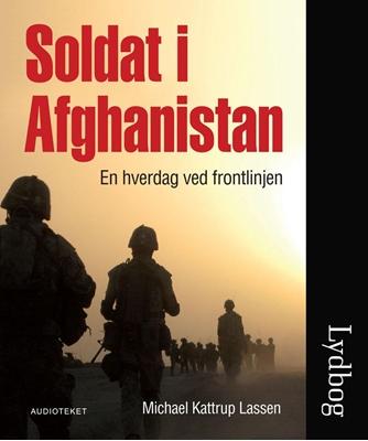 Soldat i Afghanistan Michael Kattrup Lassen 9788764505825