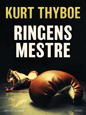 Ringens mestre Kurt Thyboe 9788711708248