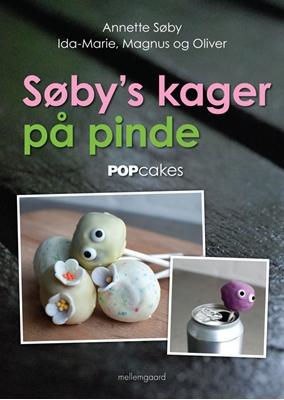 SØBY'S KAGER PÅ PINDE Magnus Søby, Ida-Marie Søby, Annette Søby, Oliver Søby 9788792875457