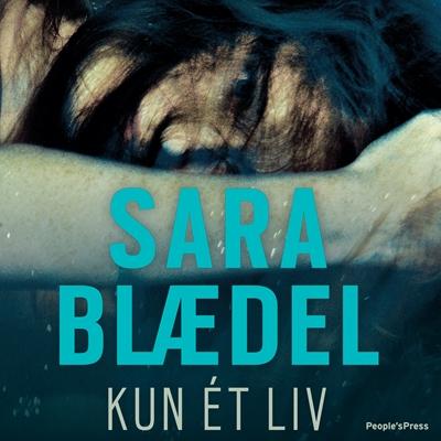 Kun et liv Sara Blædel 9788771089639