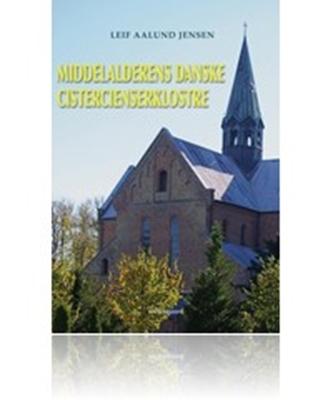 Middelalderens danske cistercienserklostre Laif Aalund Jensen 9788793076426