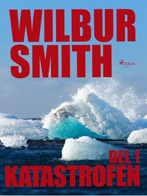 Katastrofen del 1 Wilbur Smith 9788711704158