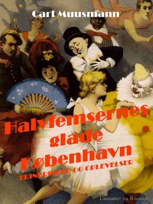 Halvfemsernes glade København Carl Muusmann 9788711578438