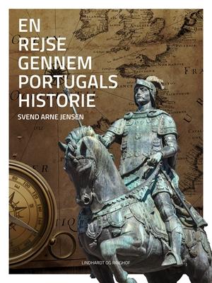 En rejse gennem Portugals historie Svend-Arne Jensen 9788711578568