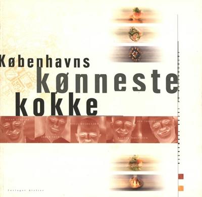 Københavns kønneste kokke Kasper Jørgensen, Per Thøstesen, Martin Kongstad, Søren Thyboe, Niels Meldgaard, Allan Schultz 9788778578648