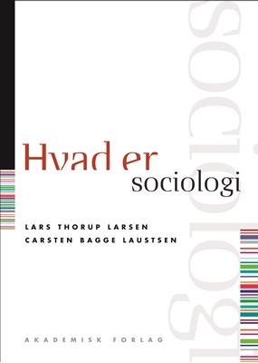 Hvad er sociologi Lars Thorup Larsen, Carsten Bagge Laustsen 9788750041900