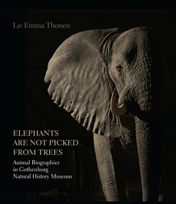 Elephants are not picked from trees Liv Emma Thorsen 9788771840827