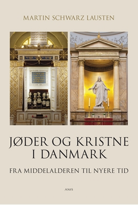 Jøder og kristne i Danmark Martin Schwarz Lausten 9788774576037