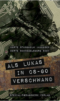 Als Lukas In CS-GO verschwand Dorte Schnegelsberg Skov, Dorte Stangholm Jakobsen 9788771771596