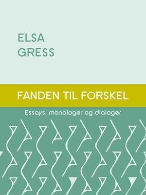 Fanden til forskel - Essays, monologer og dialoger Elsa Gress 9788711588772