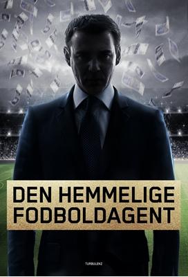 Den hemmelige fodboldagent Anonym . 9788771489576