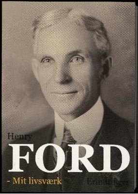Mit livsværk Henry Ford 9788771282979