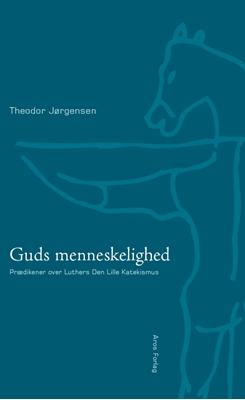 Guds menneskelighed Theodor Jørgensen 9788770036948