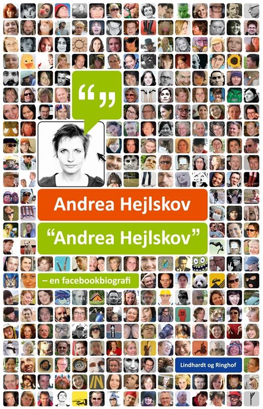 """""""Andrea Hejlskov"""" - en facebookbiografi af Andrea Hejlskov - Bøger hos Plusbog.dk"""