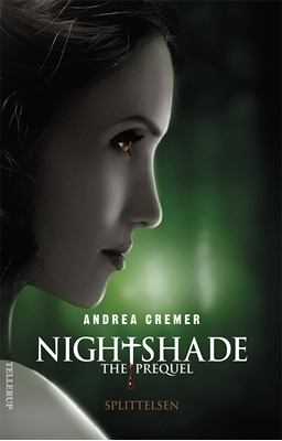 Nightshade - The prequel #1: Splittelsen Andrea Cremer 9788758813967