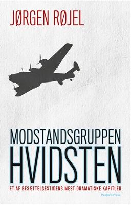 Modstandsgruppen Hvidsten Jørgen Røjel 9788771375718