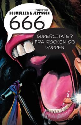 666 supercitater fra rocken og poppen Henrik Jeppsson, Anders Houmøller Thomsen 9788771083231