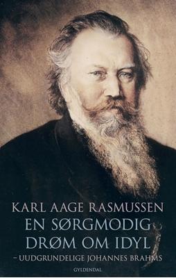 En sørgmodig drøm om idyl Karl Aage Rasmussen 9788702227109