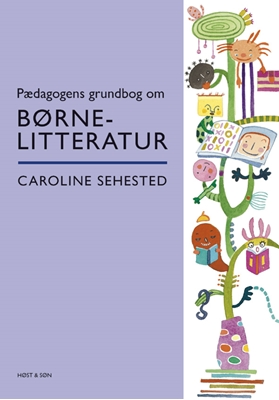Pædagogens grundbog om børnelitteratur Caroline Sehested 9788763821506