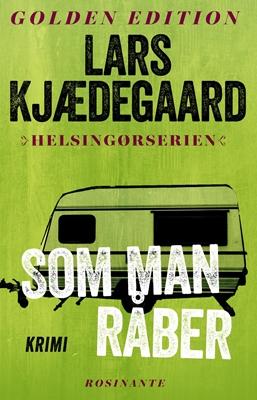 Som man råber Lars Kjædegaard 9788763842563