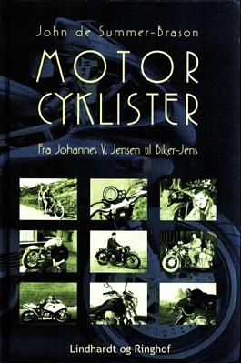 Motorcyklister - fra Johannes V. Jensen til Biker-Jens John de Summer-Brason 9788711322956