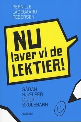 Nu laver vi de lektier! Pernille Ladegaard Pedersen 9788702116748