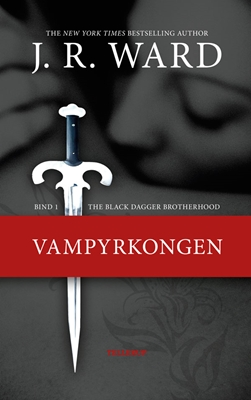 The Black Dagger Brotherhood #1: Vampyrkongen J. R. Ward 9788758811833