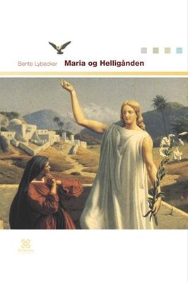 Maria og Helligånden Bente Lybecker 9788779175365