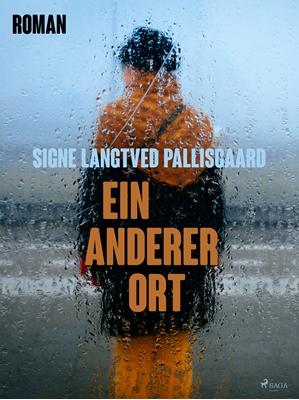 Ein anderer Ort Signe Langtved Pallisgaard 9788711332870