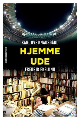 Hjemme - ude Karl Ove Knausgård, Fredrik Ekelund 9788711459805