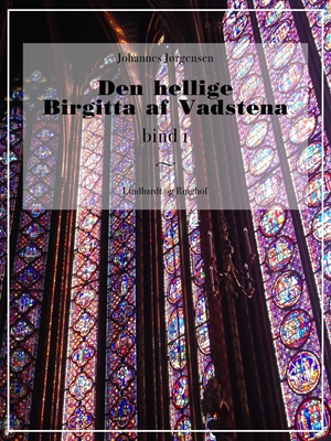 Den hellige Birgitta af Vadstena (bind 1) Johannes Jørgensen 9788711671368
