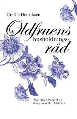 Oldfruens husholdningsråd Grethe Henriksen, Lizette Ottensten 9788771378306