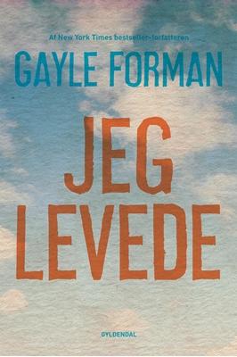 Jeg levede Gayle Forman 9788702177299