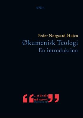 Økumenisk teologi Peder Nørgaard-Højen 9788774576679