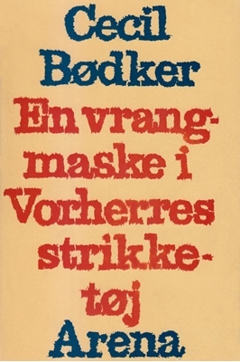 En vrangmaske i Vorherres strikketøj Cecil Bødker 9788702217612