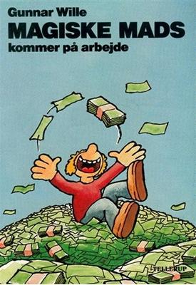 Magiske Mads kommer på arbejde Gunnar Wille 9788790100247