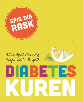 Diabeteskuren Majbritt L. Engell, Alice Apel Hartvig 9788712051190