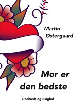 Mor er den bedste Martin Østergaard 9788711587430