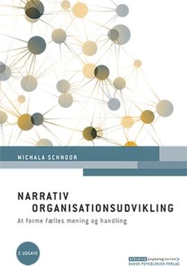 Narrativ organisationsudvikling, 2. udgave Michala Schnoor 9788771581935