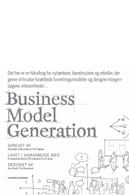 Business Model Generation Alexander Osterwalder, Yves Pigneur 9788702190861