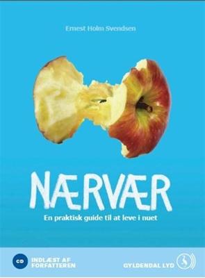 Nærvær, En praktisk guide til at leve i nuet Ernest Holm Svendsen 9788702069006