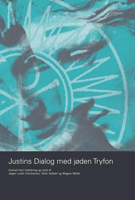 Justins Dialog med jøden Tryfon Justin (Kirkefader) 9788774576310