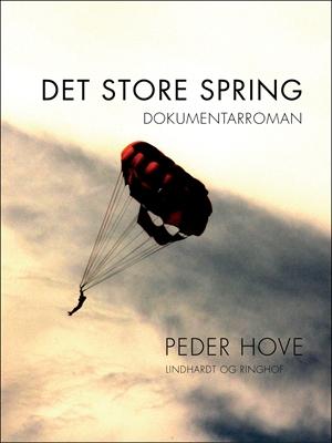 Det store spring Peder Hove 9788711587263