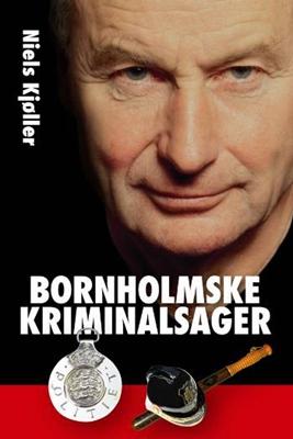 Bornholmske kriminalsager Niels Kjøller 9788787021937