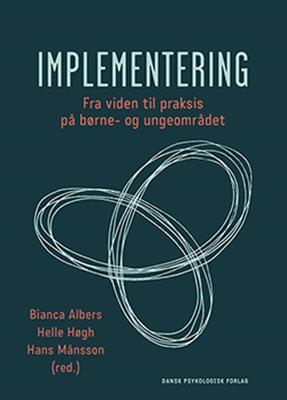 Implementering Hans Månsson, Bianca Albers, Helle Høgh 9788771580983