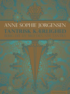 Tantrisk kærlighed. Anne Sophie Jørgensen 9788717045675