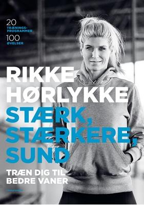 Stærk, stærkere, sund Rikke Hørlykke, Anne Hermansen 9788771591217