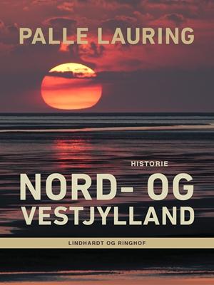 Nord- og Vestjylland Palle Lauring 9788711622704